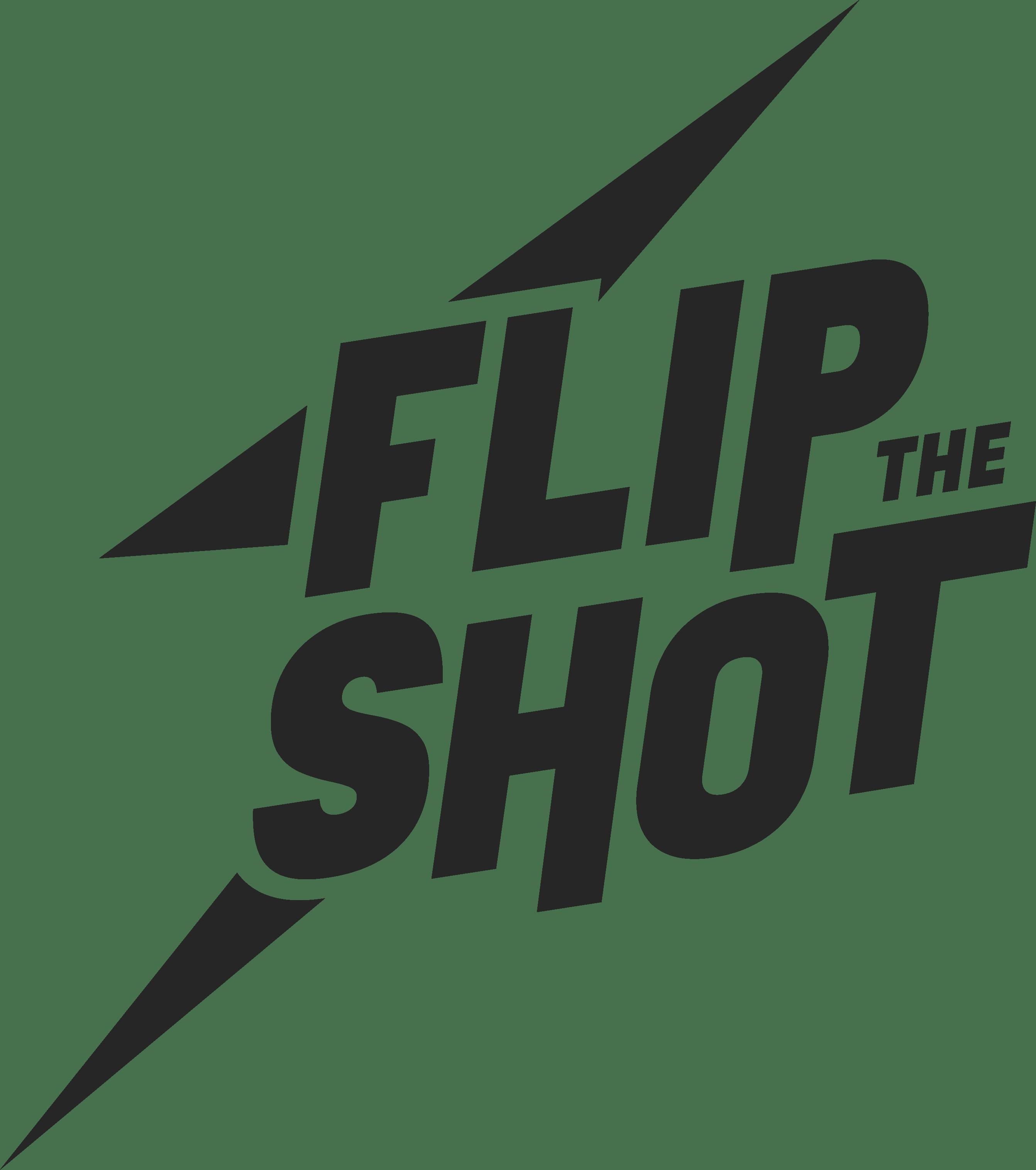 FLIP THE SHOT